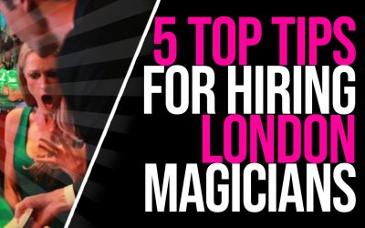 5 Top Tips for Hiring a Magician in London